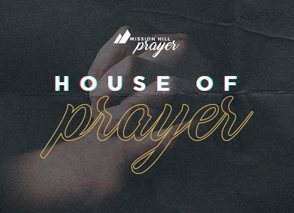 WEDNESDAYS // HOUSE OF PRAYER