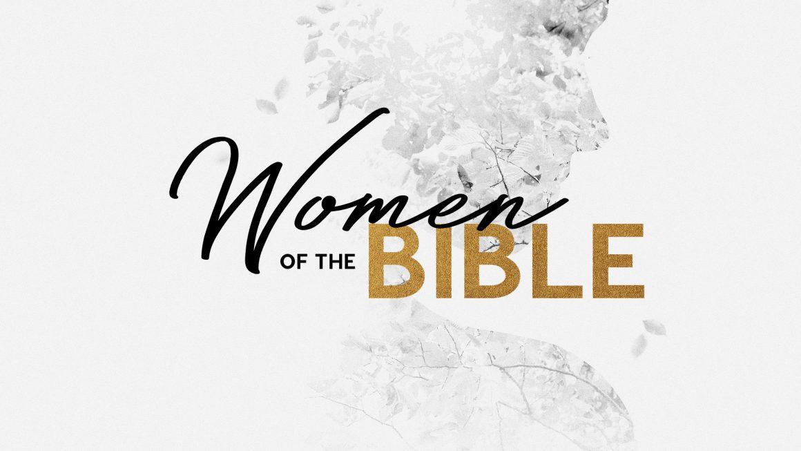 WEDNESDAYS // WOMEN'S BIBLE STUDY // WOMEN OF THE BIBLE