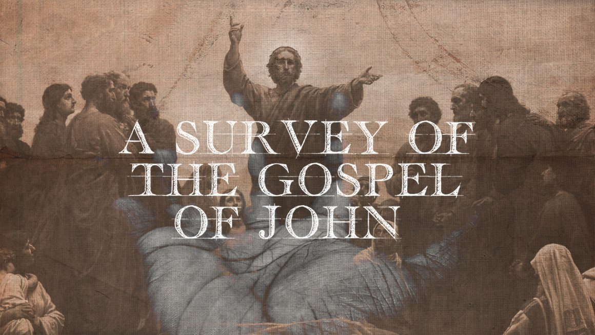 WEDNESDAYS // MEN'S CLASS // SURVEY OF THE GOSPEL OF JOHN