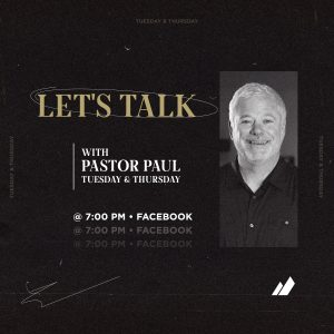 LET'S TALK WITH PASTOR PAUL