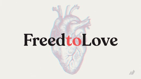 Freed to Love Image