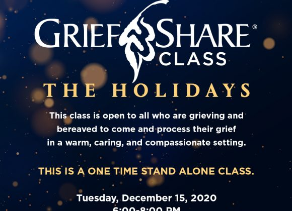 DEC 15 // GRIEFSHARE CLASS – THE HOLIDAYS